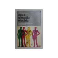 OMUL SI MEDIUL ELECTRIC , FENOMENE BIOELECTRICE DE SUPRAFATA de I. FI. DUMITRESCU , 1976