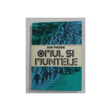 OMUL SI MUNTELE de ION PREDA , 1981