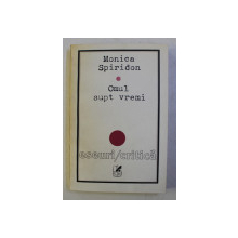 OMUL SUPT VREMI - ESEURI / CRITICA de MONICA SPIRIDON , 1993 , DEDICATIE*