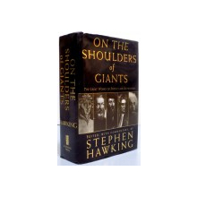 ON THE SHOULDERS OF GIANTS THE GREAT WORKS OF PHYSICS AND ASTRONOMY , 2002