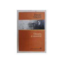ONOAREA SI ONORARIUL de DANIEL VIGHI , ESEU MONOGRAFIC , 2007