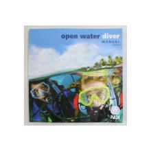 OPEN WATER - DIVER MANUAL - ENGLISH , 2015, CONTINE INSEMNARI CU PIXUL *