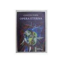 OPERA ETERNA de COSTIN POPA , 2010 , *DEDICATIE