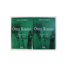 OPERA ROMANA - DECENIUL CINCI 1961 - 1971 , VOLUMELE I - II de ANCA FLOREA , 2006