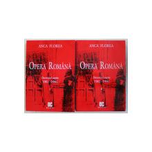 OPERA ROMANA  - DECENIUL SAPTE 1981 - 1991 , VOLUMELE I - II de ANCA FLOREA , 2011