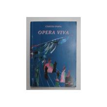OPERA VIVA de COSTIN POPA , 2004 *DEDICATIE