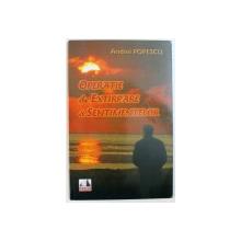 OPERATIE DE EXTIRPARE A SENTIMENTELOR de ANDREI POPESCU , 2009
