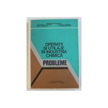 OPERATII SI UTILAJE IN INDUSTRIA CHIMICA - PROBLEME de OCTAVIAN FLOAREA ...ROMULUS DIMA , 1980