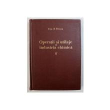 OPERATII SI UTILAJE IN INDUSTRIA CHIMICA , VOL. II de EM . A. BRATU , 1961