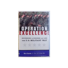 OPERATION EXCELLENCE - SUCCEDING IN BUSINESS AND LIFE THE U.S. MILITARY WAY de MARK BENDER, 2004