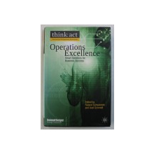 OPERATIONS EXCELLENCE - SMART SOLUTIONS FOR BUSINESS SUCCESS by ROLAND SCHWIENTEK and AXEL SCHMIDT, 2008