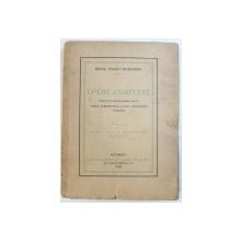 OPERE COMPLETE de MIHAIL POLIZU  - MICSUNESTI , publicate su ingrijirea lui VIRGIL ZABOROVSCHI si PAUL PAPADOPOL , VOL. I , 1920