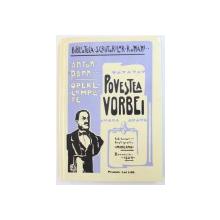 """OPERE COMPLETE  : POVESTEA VORBEI ...OSEBITE ANECDOTE de ANTON PANN , EDITURA INST. GRAFIC """" MINERVA """" , 1904 , EDITIE ANASTATICA APARUTA IN 2004"""