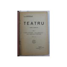 OPERE COMPLETE  - TEATRU , VOLUMELE  I - II de I.L. CARAGIALE , 1922