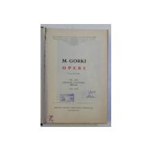 OPERE de M . GORKI , VOLUMUL XXV   , 1962