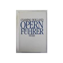 OPERNFUHRER von ATTILA CSAMPAI und DIETMAR HOLLAND , 1989