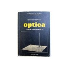 OPTICA , VOL. I : OPTICA GEOMETRICA de IOAN  - IOVIT POPESCU , 1988