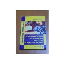 OPTIMIZAREA PROCESELOR SI ECHIPAMENTELOR TEHNOLOGICE DE PRELUCRARE MECANICA de GHEORGHE BRABIE , 2006