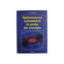 OPTIMIZAREA SCHIMBARII IN PIATA DE ENERGIE de IONUT PURICA , 2008