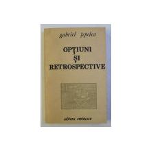 OPTIUNI SI RETROSPECTIVE de GABRIEL TEPELEA , 1989