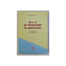 ORA DE DIRIGENTIE IN GIMNAZIU , INDRUMARI SI TEXTE IN SPRIJINUL PROFESORULUI DIRIGINTE de TRAIAN COSMA , 1994