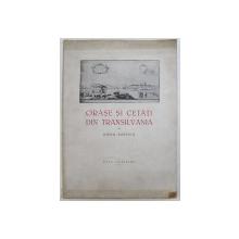 ORASE SI CETATI DIN TRANSILVANIA  MIHAIL POPESCU , 1943