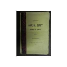 ORASUL SIRET IN VREMURI DE DEMULT - SIMEON RELI   - 1927