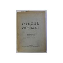 OREZUL SI CULTURA LUI ED. a - II - a ADAUGITA de MUNTEANU PETRE , 1944