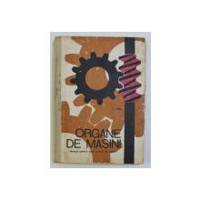 ORGANE DE MASINI , MANUAL PENTRU LICEE SI SCOLI DE MAISTRI de N .STERE , 1969