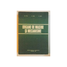ORGANE DE MASINI SI MECANISME de GH. PAIZI , N. STERE , D. LAZAR , 1980