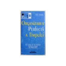 ORGANIZAREA PERFECTA A TIMPULUI de TED JOHNS , 1998