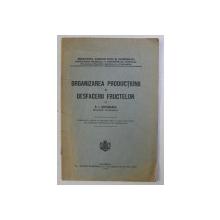 ORGANIZAREA PRODUCTIUNII SI DESFACERII FRUCTELOR de D. I. STEFANESCU , 1925