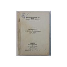 ORGANIZAREA SI GESTIUNEA MODERNA A CALITATII , note de curs de MIRCEA POPOVICI ...ILIE NITU , 1971
