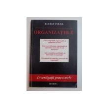 ORGANIZATIILE , CUM SUNT POSIBILE ORGANIZATIILE CA ORGANIZARI SOCIALE ? .. de LUCIAN CULDA ,