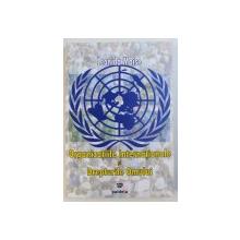 ORGANIZATIILE INTERNATIONALE SI DREPTURILE OMULUI de LEONIDA MOISE ,  2008