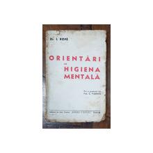 ORIENTARI IN HIGIENA MENTALA de DR. O. ROFE - BUCURESTI, 1945 *DEDICATIE
