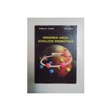 ORIGINEA VIETII . EVOLUTIE PREBIOTICA de ROMULUS SCOREI , ION BRAD , 1998