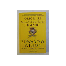 ORIGINILE CREATIVITATII UMANE de EDWARD O. WILSON , 2019