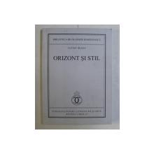 ORIZONT SI STIL de LUCIAN BLAGA , 2015 *EDITIE ANASTATICA