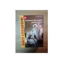 ORNAMENTE DIN PANGLICI PENTRU CADOURI , IDEI CREATIVE NR. 69 de RADICS MARIA , Oradea 2012