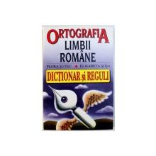 ORTOGRAFIA LIMBII ROMANE  - DICTIONAR SI REGULI de FLORA SUTEU si ELISABETA SOSA , 1996