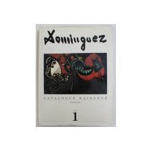 OSCAR DOMINGUEZ  - L'OEUVRE PEINT - CATALOGUE RAISONNE par RODOLFO DE SOSA , TOME I , 1989