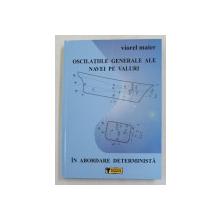OSCILATIILE GENERALE ALE NACVEI PE VALURI IN ABORDARE DETERMINISTA de VIOREL MAIER , 2005 , DEDICATIE *