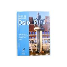 OSLO - GHID DE BUZUNAR , 2008
