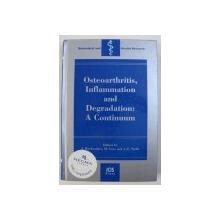 OSTEOARTHRITIS , INFLAMMATION  AND DEGRADATION : A CONTINUUM , edited by J . BUCKWALTER ...J. - F. STOLZ , 2007