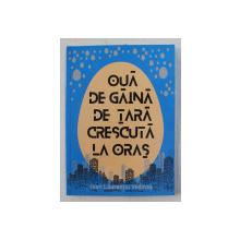 OUA DE GAINA DE TARA CRESCUTA LA ORAS  de IOAN LAURENTIU VEDINAS , 2019
