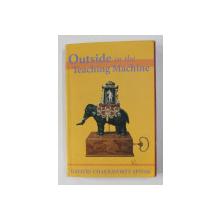 OUTSIDE IN THE TEACHING MACHINE by GAYATRI CHAKRAVORTY SPIVAK , 1993