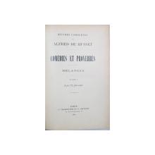 OUVRES COMPLETES DE ALFRED DE MUSSET, COMEDIES ET PROVERBES, TOME I - PARIS, 1890