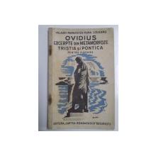 OVIDIUS EXCERPTE DIN METAMORFOZE TRISTIA SI PONTICA. CLASA VI LICEALA de IULIU VALAORI, CEZAR PAPACOSTEA, G. POPA - LISSEANU  1935, EDITIA IV