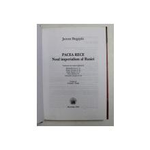 PACEA RECE - NOUL IMPERIALISM AL RUSIEI de JANUSZ BUGAJSKI , 2005